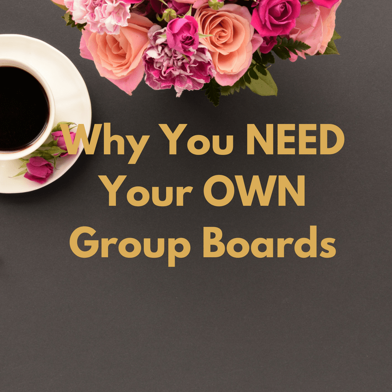 Pinterest Group Boards Why You Need Your OWN Group Boards Featured Image