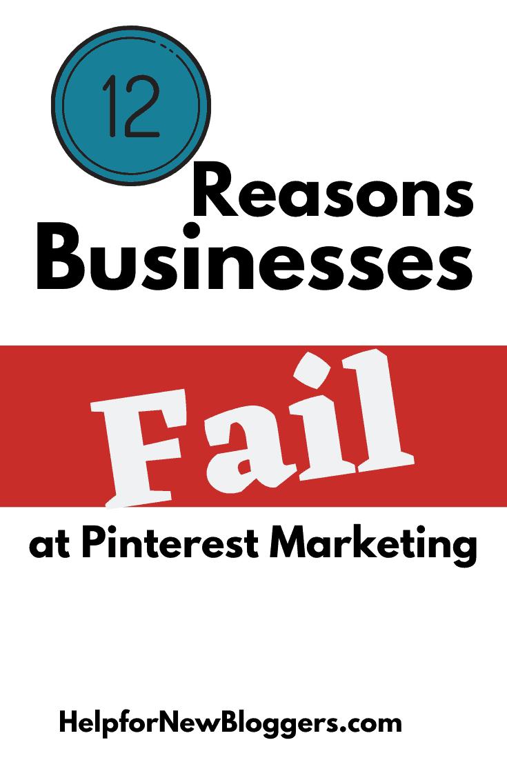 Reasons Businesses Fail at Pinterest Marketing