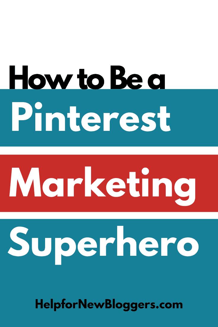How to be a Pinterest Marketing Superhero