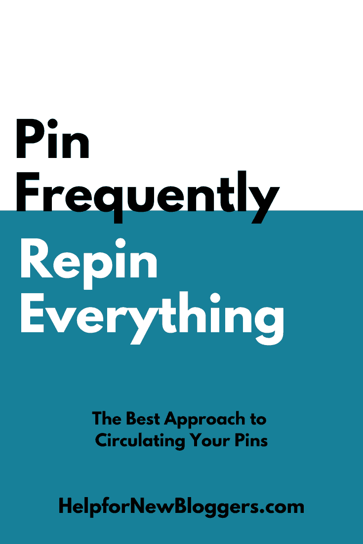 Pin Frequently Repin Everything