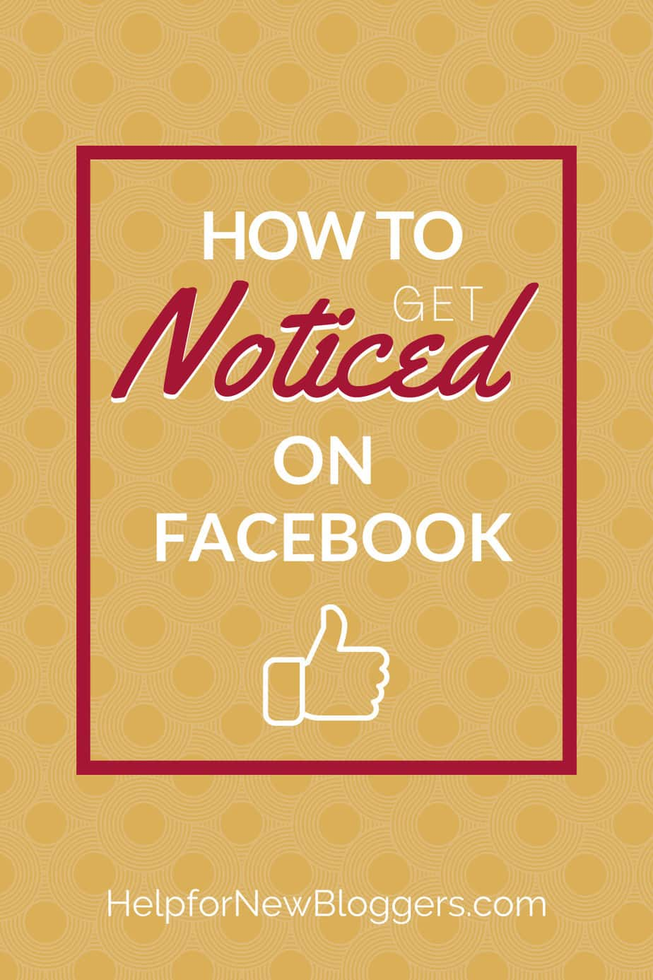 How to get noticed on Facebook